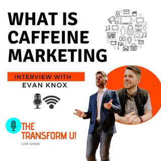 What is Caffeine Marketing? Interview with Evan Knox