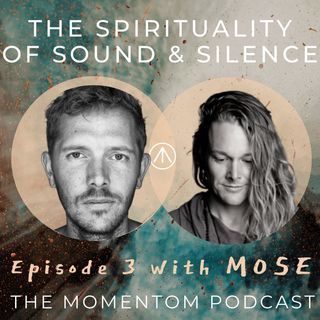 Mose - The Spirituality of Sound and Silence