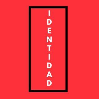 Identidad El Podcast Ep. 1