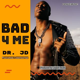 Bad For Me by Dr. JD featuring Constantine produced by Legion Beats
