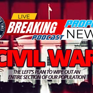 NTEB PROPHECY NEWS PODCAST: Deep State Democrats Begin Campaign Of Targeting And Destroying The 75 Million Americans Who Supported Trump