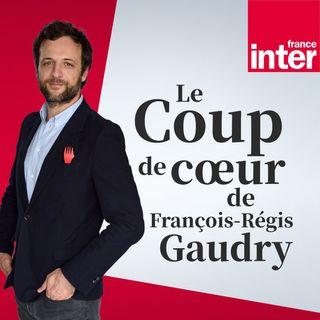 Le coup de coeur de François-Régis Gaudry du dimanche 20 juin 2021