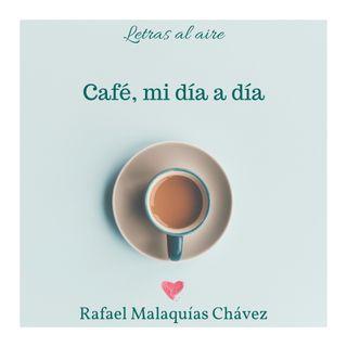Café, mi día a día | Rafael Malaquías