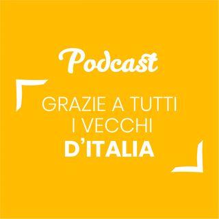 #122 - Grazie a tutti i vecchi d'Italia | Buongiorno Felicità!