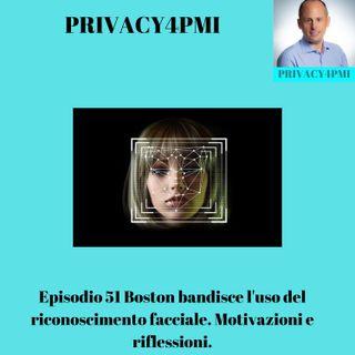 Episodio 51 Boston bandisce l'uso del riconoscimento facciale. Motivazioni e riflessioni.