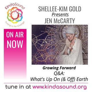 Q&A: What's Up On (And Off) Earth? | Jen McCarty on Growing Forward with Shellee-Kim Gold