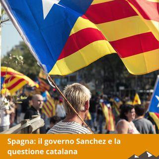 Spagna: il governo Sanchez e la questione catalana