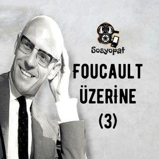 Michel Foucault Üzerine (3): Cinsellik ve Kama Sutra