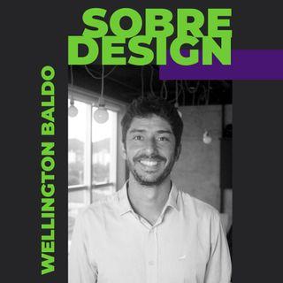 Ep 05 - Wellington Baldo: Sobre sustentabilidade e negócios