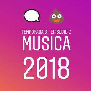 Temporada 3 - Episodio 2 - Música 2018