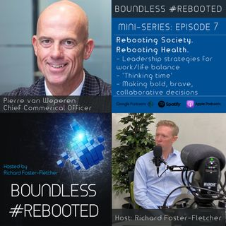Boundless #Rebooted Mini-Series Ep7: Pierre van Weperen on Covis-19 learnings