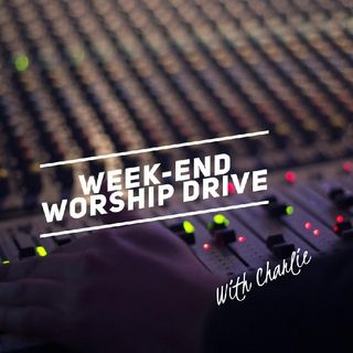 Episode 6 - Weekend Worship Wind with Charlie