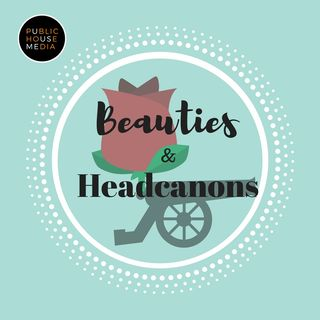 Beauties and Headcanons