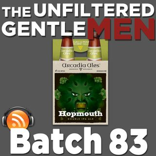 Batch83: Arcadia Ales Hopmouth, BeautyandBeer, Will Scott Pour It Out
