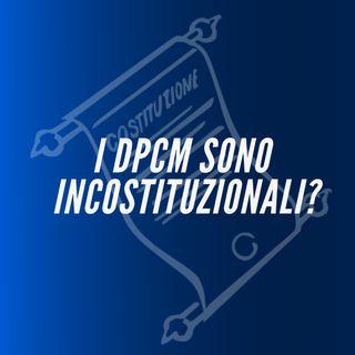 I D.P.C.M. sono incostituzionali?