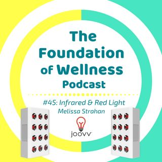 #45: Infrared & Red Light Therapy, Joovv co-founder Melissa Strahan