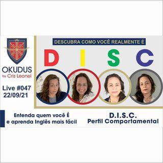#047 - D.I.S.C. - Perfil Comportamental – Entenda quem você É e aprenda Inglês mais fácil-