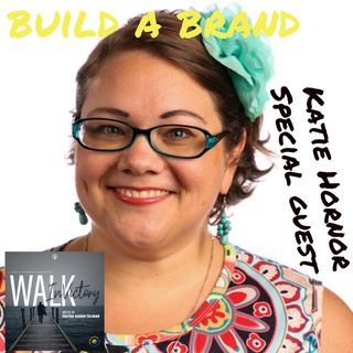 How To Build Your Brand: Smart Branding Strategies You Can Use Now With Guess Katie Hornor