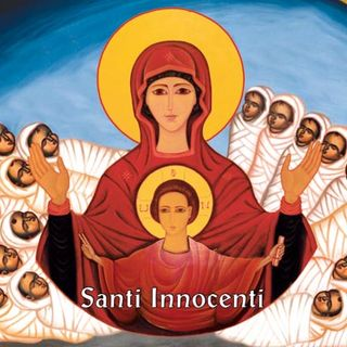 Festa dei Santi Innocenti  (Mt 2,13-18)