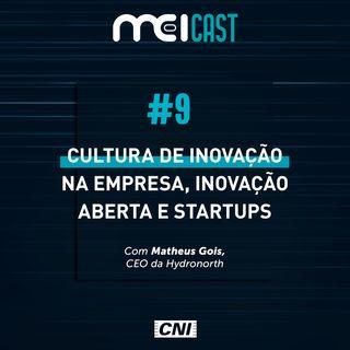 #09 - Cultura de inovação na empresa, inovação aberta e startups