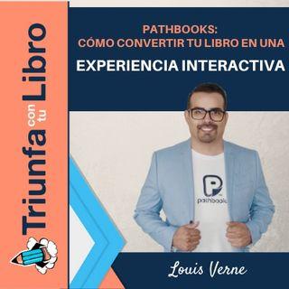 Pathbooks: cómo convertir tu libro en una experiencia interactiva con Louis Verne Caballero