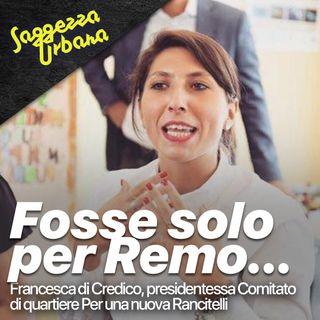 Francesca di Credico_Fosse solo per Remo...