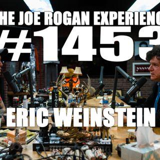 #1453 - Eric Weinstein