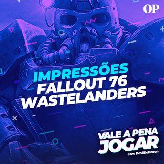 #31 - Impressões de Fallout 76 Wastelanders (nova DLC)