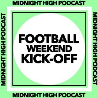 FOOTBALL WEEKEND KICK-OFF | MAY 22ND 2021