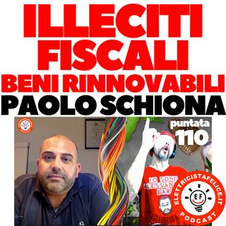 110 Illeciti fiscali attraverso la vendita di beni rinnovabili. Con Paolo Schiona