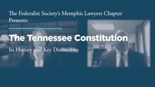 The Tennessee Constitution: Its History and Key Distinctives