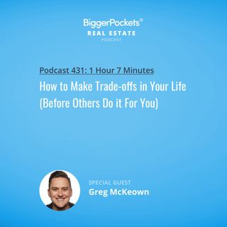 431: How to Make Trade-offs in Your Life (Before Others Do it For You) with Greg McKeown
