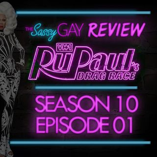 RuPaul's Drag Race - 10x01 'Episode 01: 10's Across the Board' (SEASON PREMIERE) // The Sassy Review