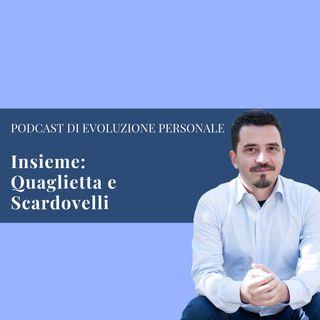 Episodio 64 - Insieme: Quaglietta e Scardovelli