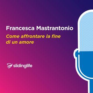 Come affrontare la fine di un amore_Francesca Mastrantonio