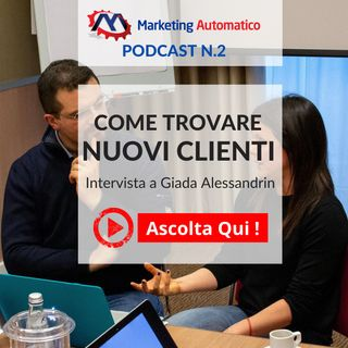 2. Come Trovare Nuovi Clienti - Intervista a Giada Alessandrin dell' Agenzia Immobiliare ImmobilStory