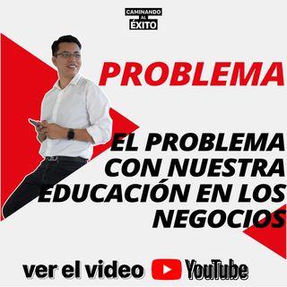 El problema con nuestra educación en negocios