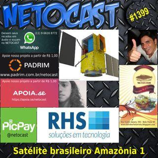 NETOCAST 1399 DE 27/02/2021 - SATÉLITE BRASILEIRO AMAZÔNIA 1