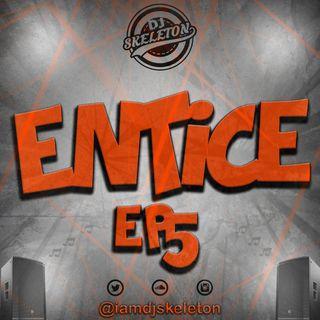 ENTICE 5