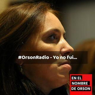 #OrsonRadio - Yo no fuí...
