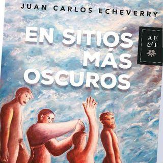 En sitios más oscuro de Juan Carlos Echeverry