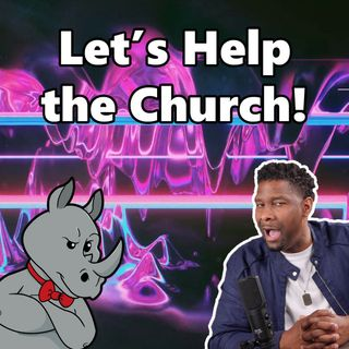 Advice to Churches from Viced Rhino...Sort of.
