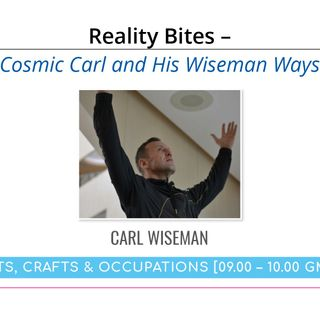 Cosmic Carl and his Wizeman Ways | Reality Bites with Wendy Smith