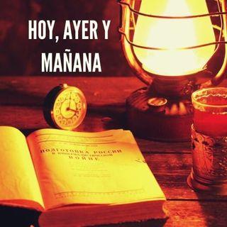HOY, AYER Y MAÑANA