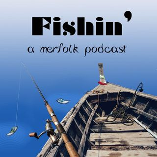 Fishin: A Merfolk Podcast Free Feed