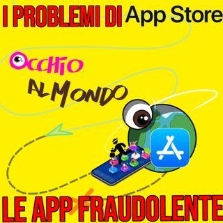 I problemi di App store: le app fraudolente!
