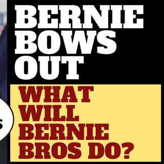 BERNIE FINALLY BOWS OUT, WILL BERNIE BROS VOTE DEM?