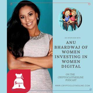 Anu Bhardwaj of Women Investing In Women Digital on Crypto Clothesline