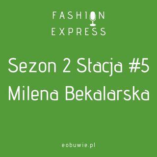 Sezon 2, Stacja 5: Jak zmieni się moda po covidzie? O tym rozmawiam z Mileną Bekalarską