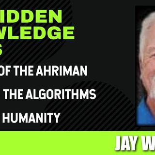 Dawning of the Ahriman - Slaves to the Algorithms - Splitting Humanity with Jay Weidner